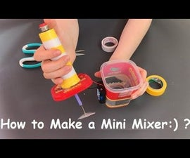 Let's Make a Mini Mixer With Recyclable Materials