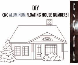 DIY CNC Aluminum Floating House Numbers