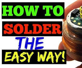 How To Solder The Easy Way!