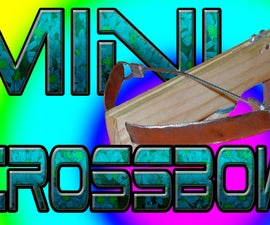 Make a real Mini Crossbow !