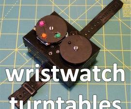 wristwatch turntables
