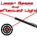 Laser Mazes and the Amazing Reflected Light Show