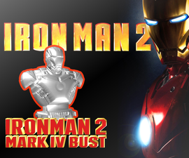 IRONMAN 2 - MARK IV BUST - FREE DOWNLOAD :)