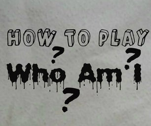 How to Play: Who Am I