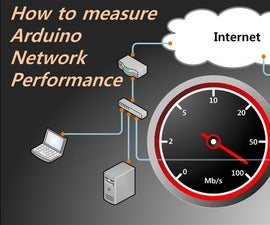 How to Measure Arduino Network Performance