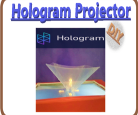 DIY Smartphone Hologram Projector