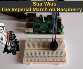 Playing the Imperial March From Star Wars on Raspberry Pi With Piezo Buzzer