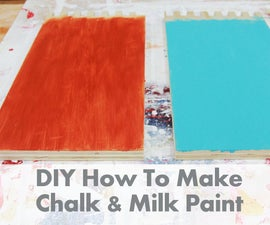 DIY How To Make Chalk Paint & Milk Paint