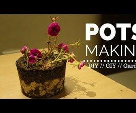 Pots Making // 9 O'clock Plant // GIY // Gardner Stuff