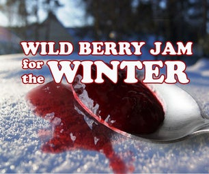 Wild Berry Jam for the Winter