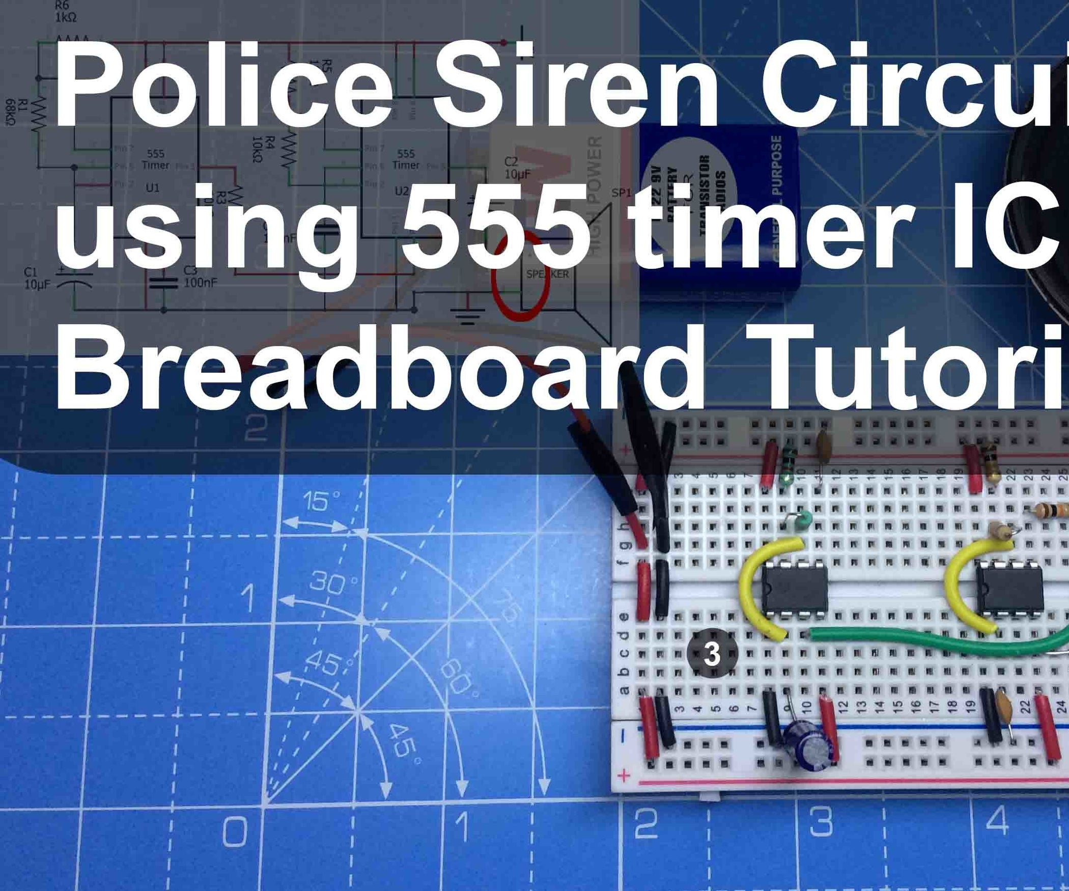 Police Siren Circuit Using 555 Timer Ic 4 Steps With Pictures Ne555 Remote Control Light Diagram