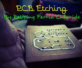 Reusing Ferric Chloride for PCB Etching at home