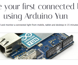 Arduino Yun. Create your first connected light.