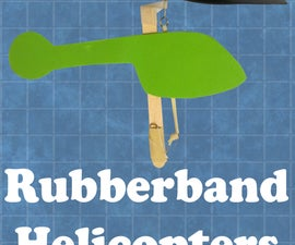 Rubber Band Helicopters