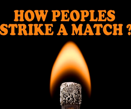 How people strike a match ?