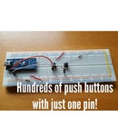 HUNDREDS OF PUSH BUTTONS WITH ONE PIN - Arduino