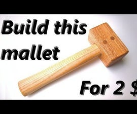 2 $ Quick and Easy Mallet