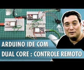 Arduino IDE With Dual Core: Remote Control