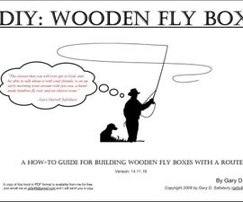 How To Build a Wooden Fly Box With A Router