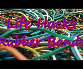 Life Hacks With Rubber Bands