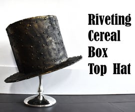 Riveting Cereal Box Top Hat