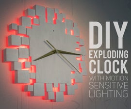 DIY Exploding Wall Clock With Motion Lighting