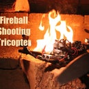 Scratch Built Fireball Shooting Tricopter