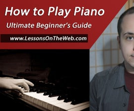 How to Play the Piano: Ultimate Beginner's Guide