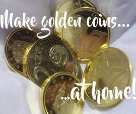 Make Golden Coins (really Easy)