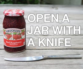 Open a Stuck Jar with a Knife