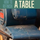 DIY How to Refinish a Table