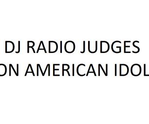 DJ Radio Judges on American Idol