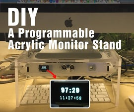 DIY a Programmable Acrylic Monitor Stand