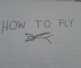 How to fly(for 2 seconds)