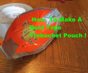 How To Make Duct Tape Trebuchet Pouch!