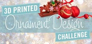 3D Printed Ornament Design Challenge
