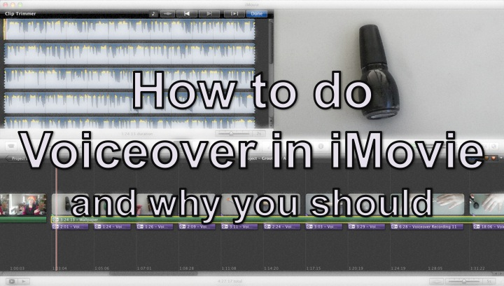 Picture of How to Do Voice Over in IMovie, and Why You Should