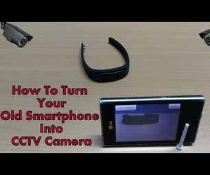 How to Turn Your Old Smartphone Into a CCTV Camera?