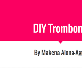 Easy DIY Trombone