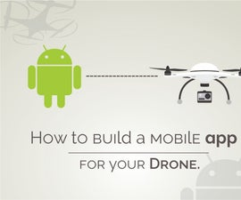 How to Build a Mobile App for Your Drone