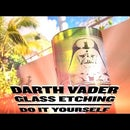 Star Wars Darth Vader Glass Engraving - DIY Dremel Project