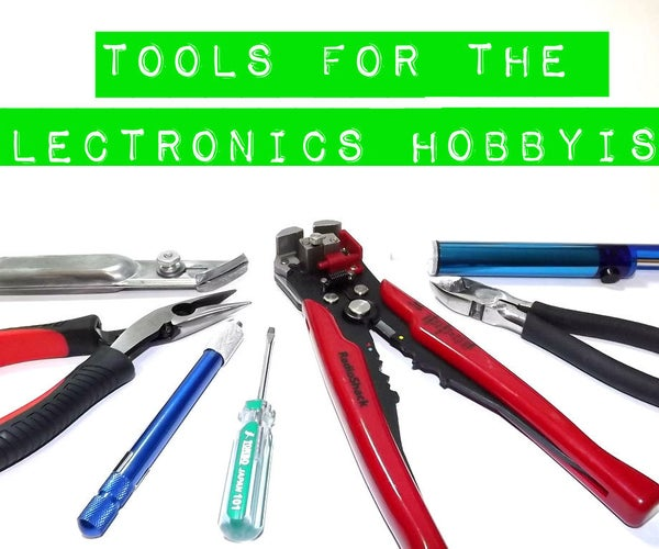 Tools for the Electronics Hobbyist