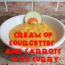 Cream of Courgettes and Carrots With Curry
