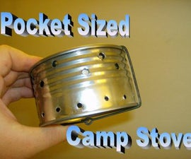 Pocket Sized Camp Stove (The Improved