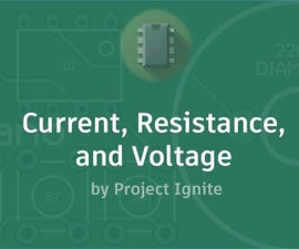 Current, Resistance, and Voltage