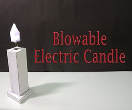 DIY    Blowable Electric Candle
