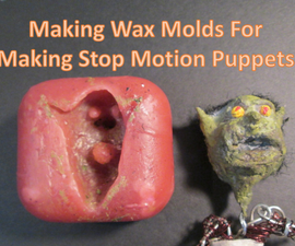 Making Wax Molds for Making Stop Motion Puppets