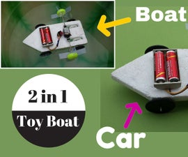 How to Make a 2 in 1 Toy Boat (Boat+Car) - Homemade Toy
