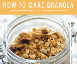 How To Make Homemade Granola | Easy Healthy Snack