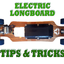 Electric Longboard Tips and Tricks